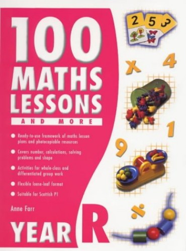 100 Maths Lessons and More for Reception By Anne Farr