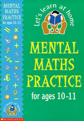 Mental Maths Practice for 10-11 Year Olds By Margaret Gronow