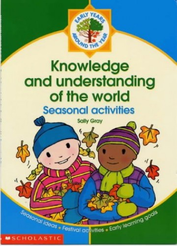 Knowledge and Understanding of the World By Sally Gray