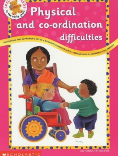 Physical and Co-ordination Difficulties By Hannah Mortimer