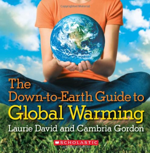 The Down to Earth Guide to Global Warming By Laurie David