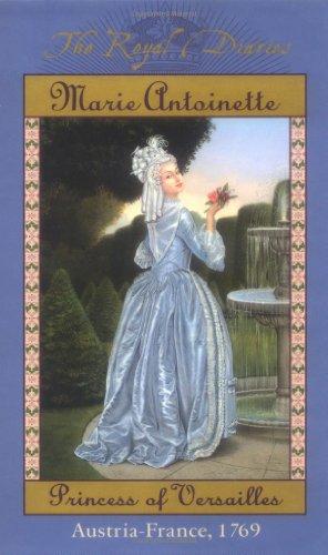 Marie Antoinette, Princess of Versailles By Kathryn Lasky