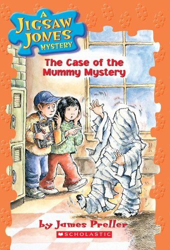The Case of the Mummy Mystery By James Preller