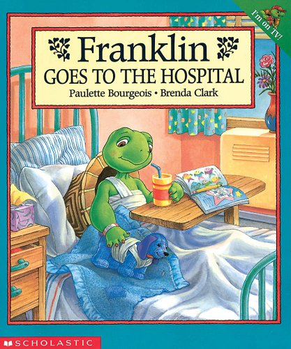 Franklin Goes to the Hospital By Bourgeois