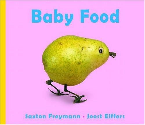 Baby Food By Saxton Freymann