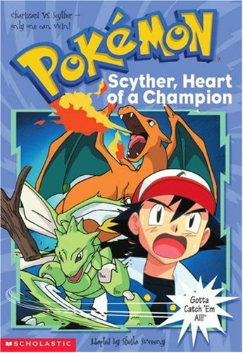Scyther, Heart of a Champion By Sheila Sweeny