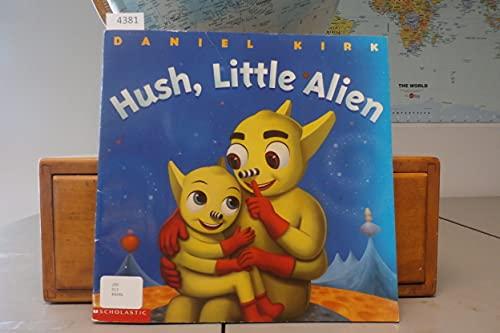 Hush Little Alien By Daniel Kirk
