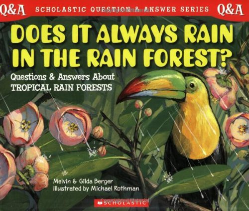 Does it Always Rain in the Rain Forest? By Melvin Berger