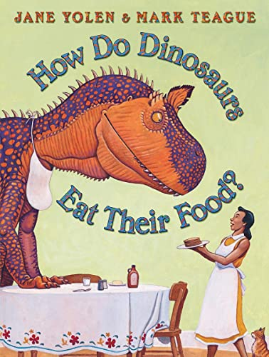How Do Dinosaurs Eat Their Food? By Mark Teague