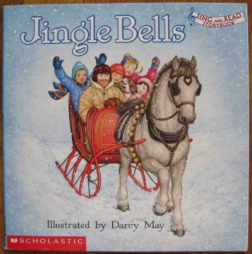 Jingle Bells (Sing and Read Storybook) Edition: First By Darcy May