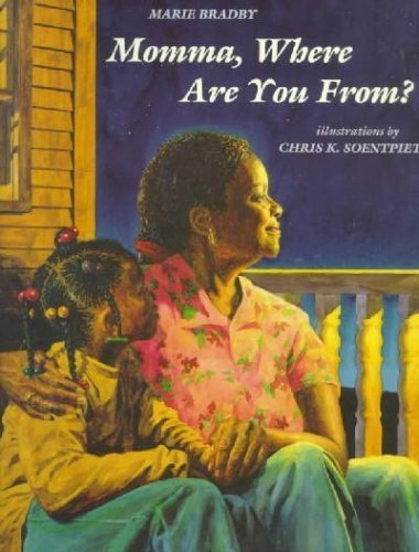 Momma, Where Are You From? By Marie Bradby