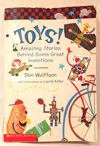 Toys! - Amazing Stories Behind Some Great Inventions By Don Wulffson