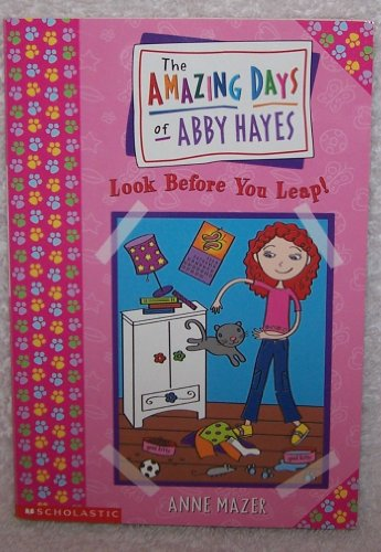 The Amazing Days of Abby Hayes: # 5 Look Before You Leap By Anne Mazer