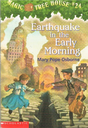 Magic Tree House Earthquake in the Early Morning By Earthquake in the Early Morning (Magic Tree House No. 24) Edition: Reprint