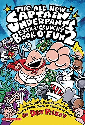 Captain Underpants Extra-Crunchy Book o' Fun By Dav Pilkey