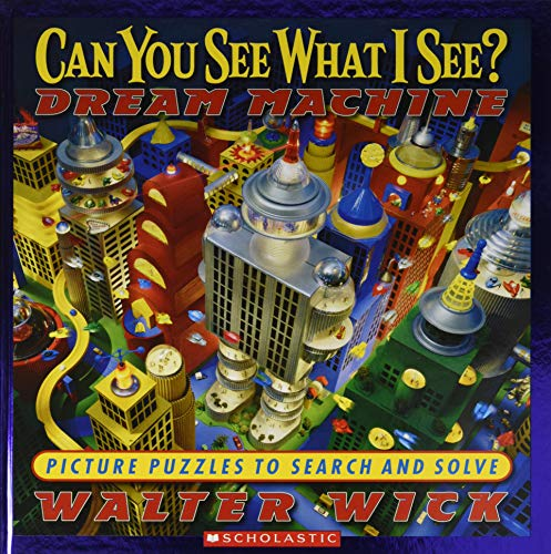 Can You See What I See?: Dream Machine (Foiled Cover) By Walter Wick