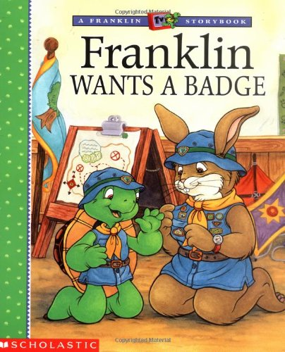 Franklin Wants a Badge By Paulette Bourgeois
