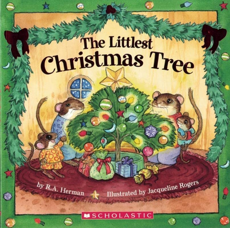 The Littlest Christmas Tree By R A Herman