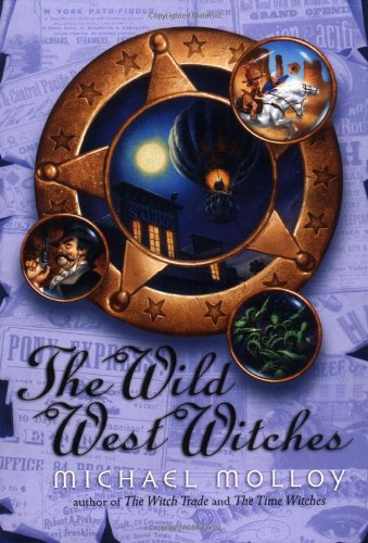 The Wild West Witches By Michael Molloy