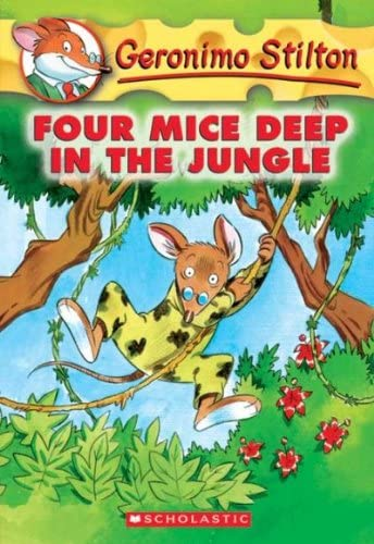 Geronimo Stilton: #5 Four Mice Deep in the Jungle By Geronimo Stilton