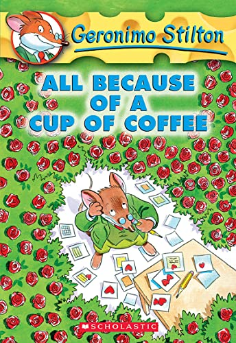 Geronimo Stilton: #10 All Because of a Cup of Coffee By Geronimo Stilton