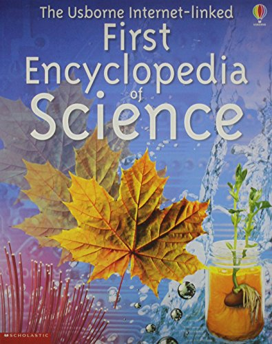 The Usborne Internet-linked First Encyclopedia of Science By rachel-firth-anna-claybourne-f