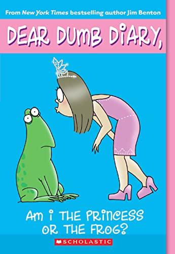 Dear Dumb Diary: #3 Am I a Princess or a Frog? By Jim Benton