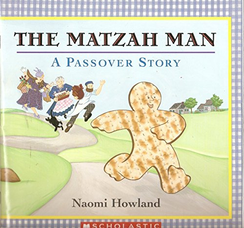 The Matzah Man A Passover Story By Naomi Howland