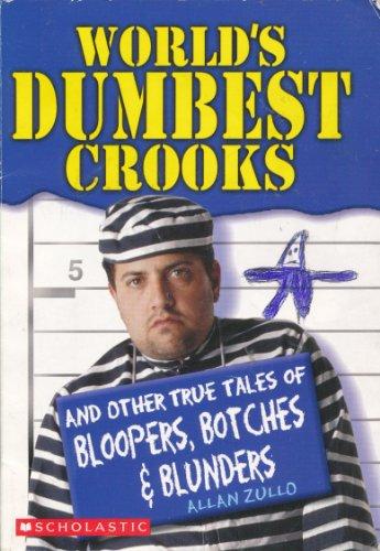 World's Dumbest Crooks Edition: Reprint By Allan Zullo