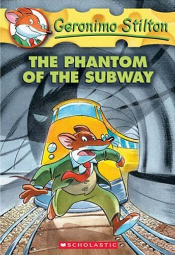 Geronimo Stilton: #13 Phantom of the Subway By Geronimo Stilton