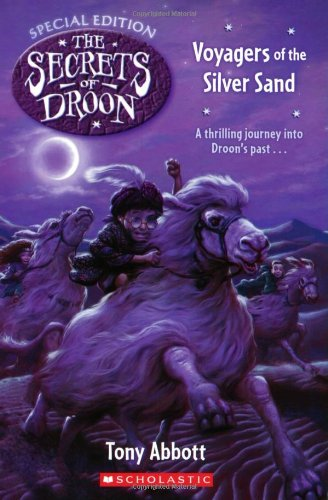 Secrets of Droon Special Ed: Voyagers of the Silver Sand By Tony Abbott