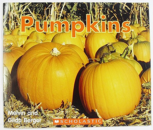Pumpkins (Time to Discover Scholastic Readers) By Melvin Berger; Gilda Berger