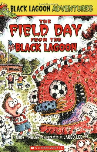 Black Lagoon Adventures #6: The Field Day from the Black Lagoon By Mike Thaler