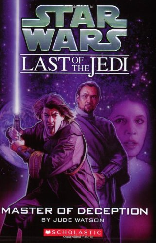 Star Wars: Last of the Jedi: #9 Master of Deception By Jude Watson