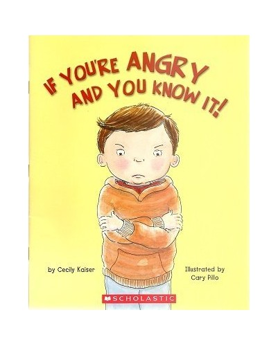 If You're Angry And You Know It! By Cecily Kaiser