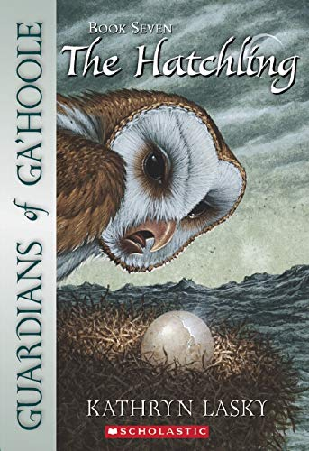 Guardians of Ga'Hoole: # 7 Hatchling By Kathryn Lasky