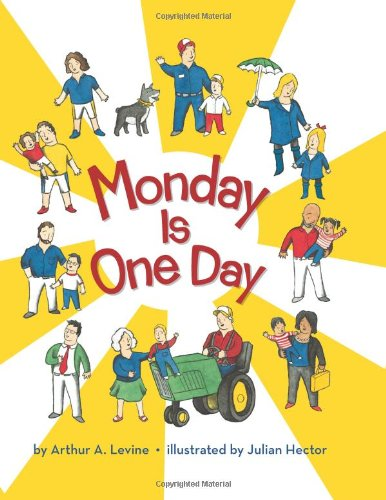 Monday Is One Day By Arthur A Levine