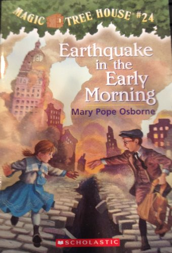 Earthquake in the Early Morning (Magic Tree House, No. 24) By Mary Pope Osborne; Mary Pope Osborne