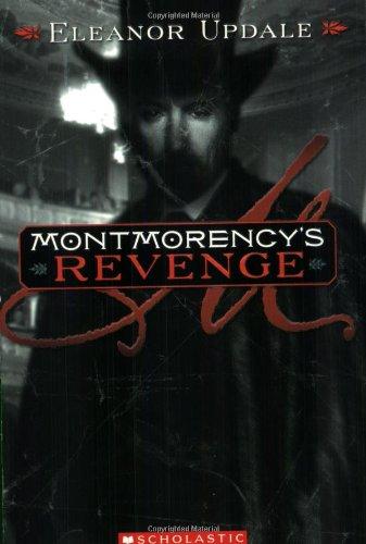 Montmorency's Revenge, Book 4 By Eleanor Updale