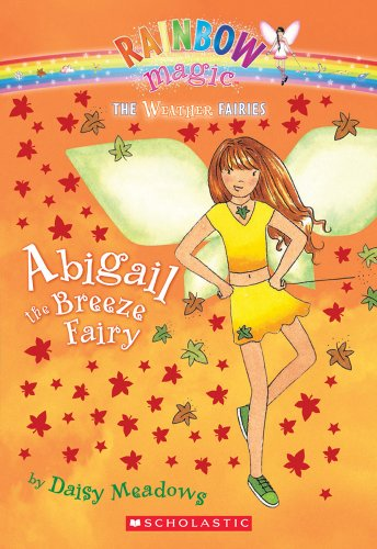 Abigail the Breeze Fairy (Weather Fairies #2) By Daisy Meadows