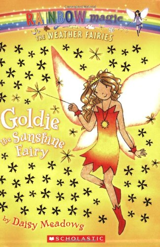 Weather Fairies #4: Goldie the Sunshine Fairy By Daisy Meadows