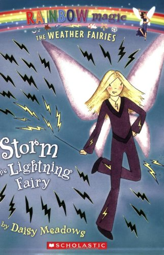 Weather Fairies #6: Storm the Lightning Fairy By Daisy Meadows