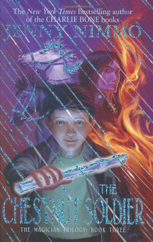 The Chestnut Soldier (The Magician Trilogy - book 3) By Jenny Nimmo