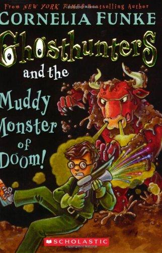 Ghosthunter and the Muddy Monster of Doom By Cornelia Funke