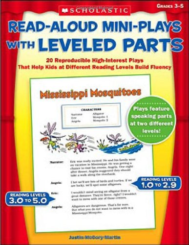 Read-Aloud Mini-Plays with Leveled Parts By Justin McCory Martin
