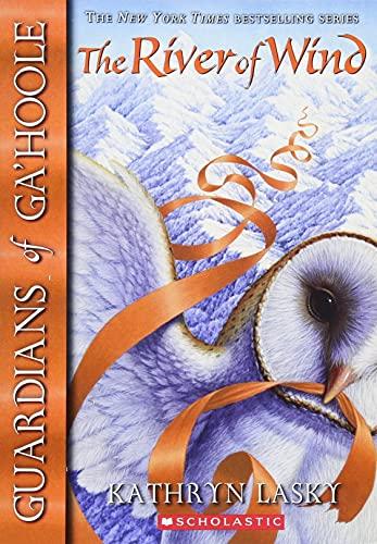 Guardians of Ga'Hoole: #13 River of Wind By Kathryn Lasky