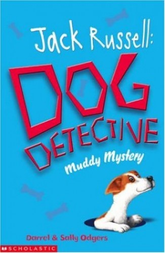 Muddy Mystery (Jack Russell:Dog Detective) By Darrel Odgers