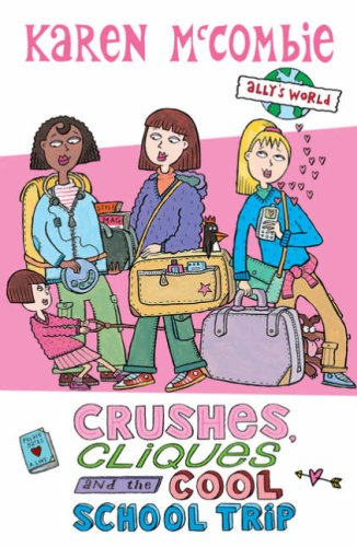Crushes, Cliques and the Cool, School Trip By Karen McCombie