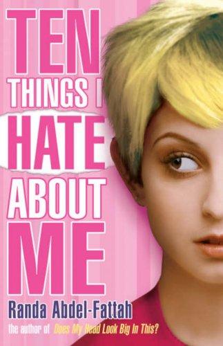Ten Things I Hate About Me By Randa Abdel-Fattah