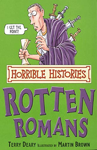 The Rotten Romans (Horrible Histories) By Terry Deary